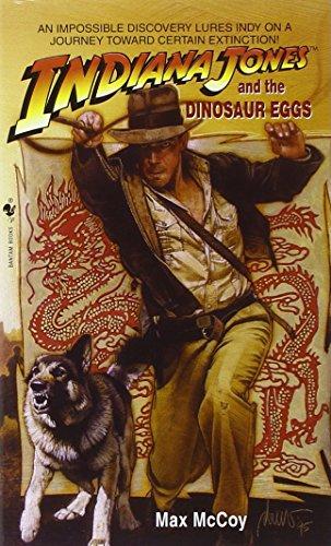 Indiana Jones and the Dinosaur Eggs (Indiana Jones & the Dinosaur Eggs)