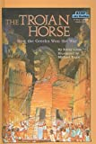 The Trojan Horse: How the Greeks Won the War (Step Into Reading: A Step 4 Book (Pb)) (0812472004) by Little, Emily