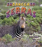 img - for Endangered Zebras (Earth's Endangered Animals) book / textbook / text book
