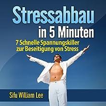 Stressabbau in 5 Minuten (Stress Relief in 5 Minutes): 7 Schnelle Spannungskiller zur Beseitigung von Stress (       ungekürzt) von William Lee Gesprochen von: Birgitta Bernhard
