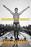img - for Breaking the Surface by Marcus, Eric, Louganis, Greg (2006) Paperback book / textbook / text book