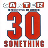 30 Somethingby Carter the Unstoppable...