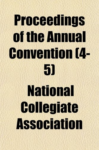 Proceedings of the Annual Convention (Volume 4-5)