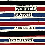 The Kill Switch | Phil Zabriskie