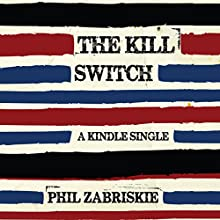 The Kill Switch (       UNABRIDGED) by Phil Zabriskie Narrated by Brian Sutherland