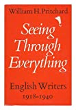 Seeing Through Everything: English Writers, 1918-1940