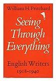 Seeing Through Everything: English Writers, 1918-1940