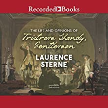 The Life and Opinions of Tristram Shandy, Gentleman Audiobook by Laurence Sterne Narrated by John Keating