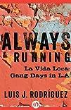 Always Running: La Vida Loca: Gang Da…