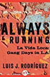 img - for Always Running: La Vida Loca: Gang Days in L.A. book / textbook / text book