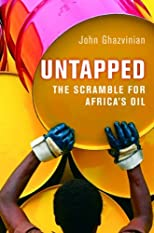 Untapped: The Scramble for Africa&#39;s Oil