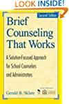 Brief Counseling That Works: A Soluti...