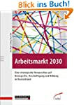 Arbeitsmarkt 2030: Eine strategische...