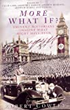 More What If?: Eminent Historians Imagine What Might Have Been? (0330487256) by Cowley, Robert