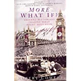 More What If?: Eminent Historians Imagine What Might Have Beenby Robert Cowley