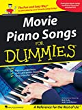Movie Piano Songs for Dummies: The Fun and Easy Way  to Start Playing Your Favorite Songs Today!