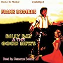 Billy Ray and the Good News Audiobook by Frank Roderus Narrated by Cameron Beierle