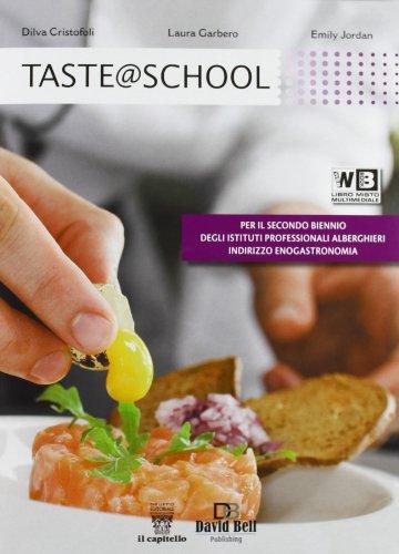 Taste @ school. Con e-book. Con espansione online. Per gli Ist. alberghieri