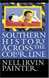 Southern History Across the Color Line (0807853607) by Painter, Nell Irvin