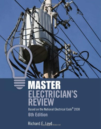 Master Electrician's Review: Based on the National Electrical Code 2008, 6th Edition - Cengage Learning - IC-5029S6 - ISBN: 1418052825 - ISBN-13: 9781418052829