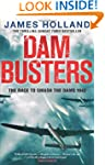 Dam Busters: The Race to Smash the Da...