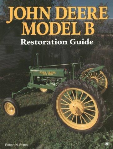 John Deere Model B Restoration Guide (Motorbooks International Authentic Restoration Guides) (John Deere Model B compare prices)