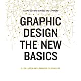 Graphic Design: The New Basics: Second Edition, Revised and Expanded