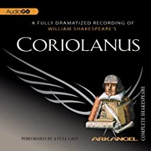 Coriolanus: Arkangel Shakespeare Performance Auteur(s) : William Shakespeare Narrateur(s) : Paul Jesson, Marjorie Yates, Ewan Hooper
