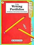 Using Writing Portfolios to Enhance Instruction and Assessment (Kids' Stuff) (0865302812) by Frank, Marjorie
