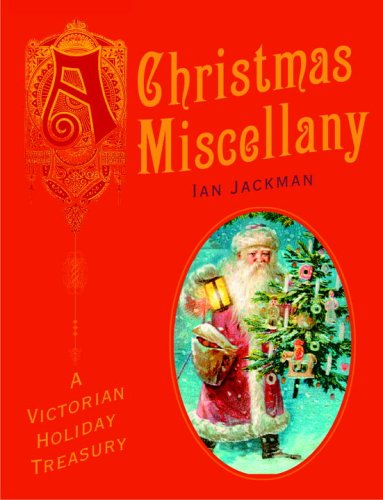 A Christmas Miscellany: A Victorian Holiday Treasury, Ian Jackman