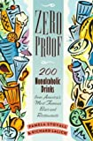 img - for Zero Proof: 200 Nonalcoholic Drinks from America's Most Famous Bars and Restaurants book / textbook / text book