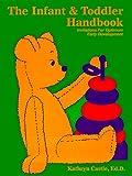 The Infant & Toddler Handbook: Invitations for Optimum Early Development