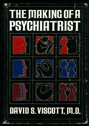 The making of a psychiatrist, David S Viscott