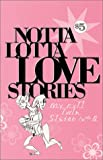 Notta Lotta Love Stories