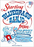 img - for Starting Blue Grass Banjo from Scratch book / textbook / text book