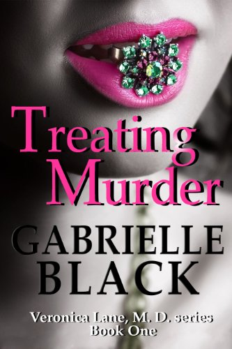 Kindle Daily Deals For Thursday, November 7  Featuring Gabrielle Black's Treating Murder: Book One of the Veronica Lane, M.D. series (medical thriller)