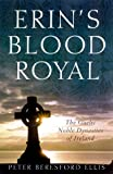 Erin's Blood Royal: The Gaelic Noble Dynasties of Ireland (0312230494) by Ellis, Peter Berresford