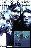 Nirvana: Nevermind (Classic Rock Albums) Jim Berkenstadt