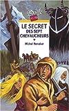 echange, troc M. Honaker - Le Secret des sept chevaucheurs