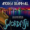 Swordfish Audiobook by Andrea Bramhall Narrated by Dara Rosenberg