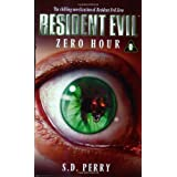 Zero Hour (Resident Evil Series, Book 0) ~ S.D. Perry