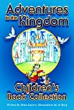 Adventures in the Kingdom Children's Book Collection