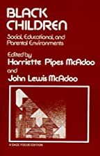 Black Children Social Educational and Parental Environments by Harriette Pipes McAdoo