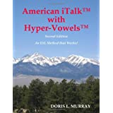 American iTalk with Hyper-Vowels ~ DORIS L. MURRAY