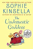 The Undomestic Goddess (Random House Large Print) Sophie Kinsella