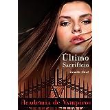 Último sacrifício: 6 (Academia de vampiros)