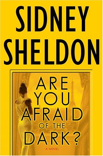 Are You Afraid of the Dark? : A Novel, SIDNEY SHELDON
