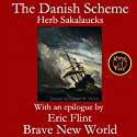The Danish Scheme (       UNABRIDGED) by Herbert Sakalaucks, Eric Flint Narrated by Bill Brooks