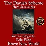 The Danish Scheme | Herbert Sakalaucks,Eric Flint