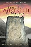 Scottish Witchcraft & Magick: The Craft of the Picts (073870850X) by Buckland, Raymond